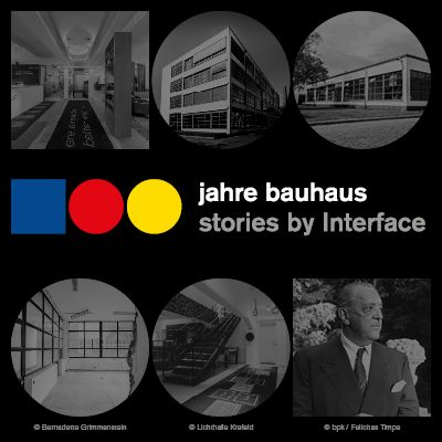 100 Jahre Bauhaus – 100 Stories by Interface